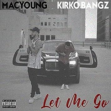 Let Me Go (feat. Kirko Bangz)