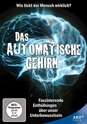 Das automatische Gehirn - Die Magie des Unbewussten / Die Macht des Unbewussten