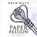 Paper Passion: Das Begehren (Paper-Reihe 4)