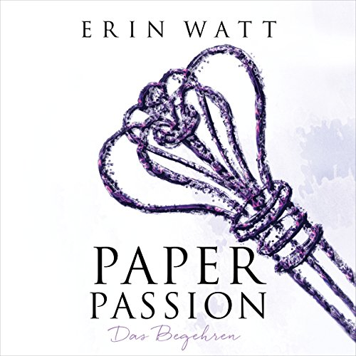 Paper Passion. Das Begehren audiobook cover art