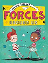 Forces Around Us (Get Into Science)