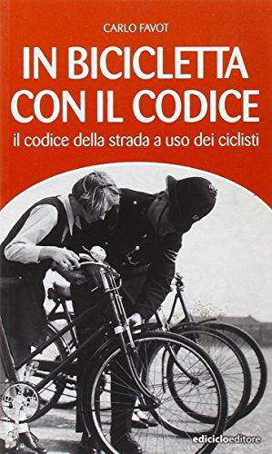 In bicicletta con il codice. Il codice della strada a uso dei ciclisti