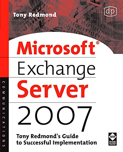 Microsoft Exchange Server 2007: Tony Redmond's Guide to Successful Implementation (HP Technologies)