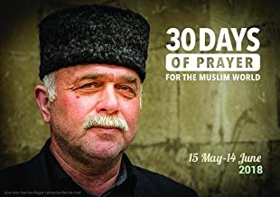 30 Days of Prayer for the Muslim World 2018 2018: 15 May - 14 June 2018