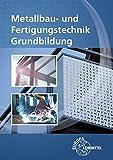 Metallbau- und Fertigungstechnik Grundbildung - Oliver Bergner