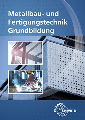 Metallbau- und Fertigungstechnik Grundbildung