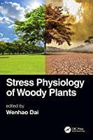 Stress Physiology of Woody Plants