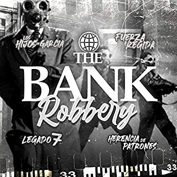 The Bank Robbery (feat. Herencia de Patrones)