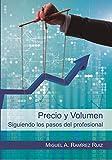 Precio y volumen. Siguiendo los pasos del profesional (Didot)