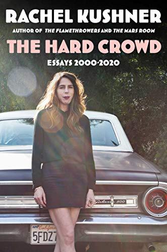 The Hard Crowd: Essays 2000-2020 (English Edition)
