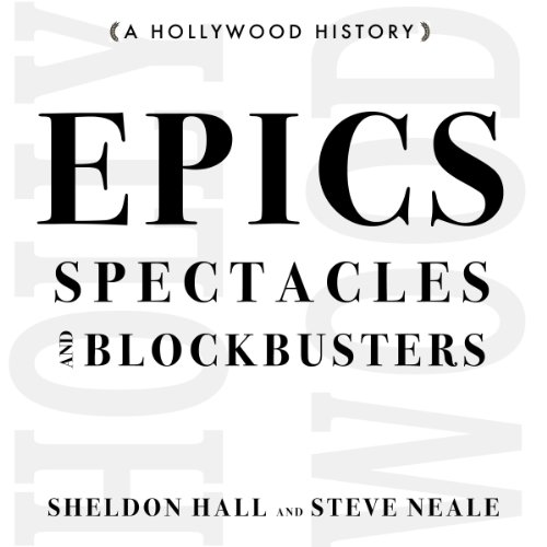 Epics, Spectacles, and Blockbusters: A Hollywood History cover art