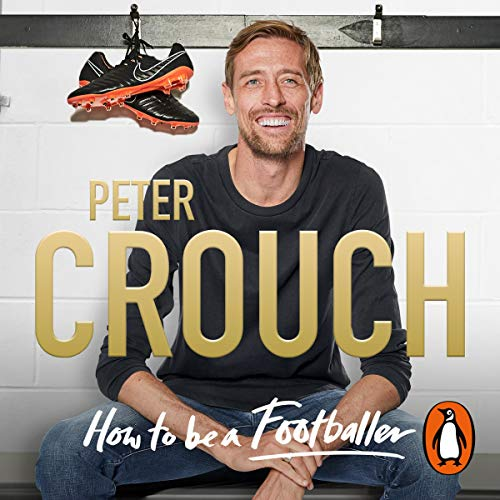 How to Be a Footballer                   By:                                                                                                                                 Peter Crouch                               Narrated by:                                                                                                                                 Peter Crouch                      Length: 7 hrs and 36 mins     1,242 ratings     Overall 4.7