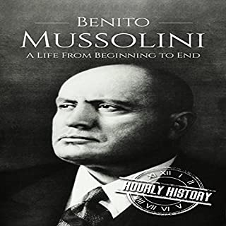 Benito Mussolini: A Life from Beginning to End                   By:                                                                                                                                 Hourly History                               Narrated by:                                                                                                                                 Stephen Paul Aulridge Jr.                      Length: 1 hr     Not rated yet     Overall 0.0