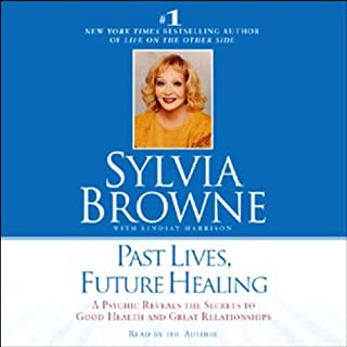 Past Lives, Future Healing     A Psychic Reveals the Secrets to Good Health and Great Relationships              By:                                                                                                                                 Silvia Browne,                                                                                        Lindsay Harrison                               Narrated by:                                                                                                                                 Sylvia Browne,                                                                                        uncredited                      Length: 2 hrs and 30 mins     108 ratings     Overall 4.4