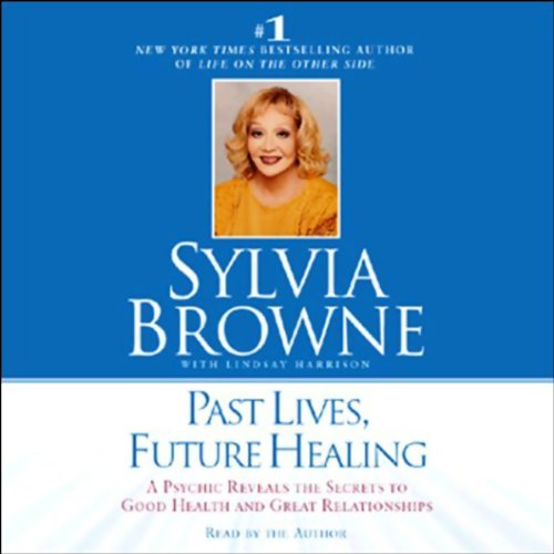 Past Lives, Future Healing audiobook cover art