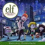 Elf: Buddy's Musical Christmas (Original Television Soundtrack)