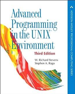 [W. Richard Stevens, Stephen A. Rago]のAdvanced Programming in the UNIX Environment: Advanc Progra UNIX Envir_p3 (Addison-Wesley Professional Computing Series) (English Edition)