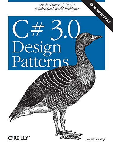 Download C# 3.0 Design Patterns: Use the Power of C# 3.0 to Solve Real-World Problems 059652773X