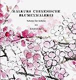 Malkurs Chinesische Blumenmalerei: Schritt für Schritt mit Lili Yuan