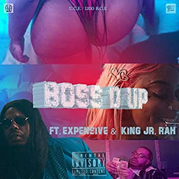 BOSS'D UP (feat. Expensive & King Jr. Rah)