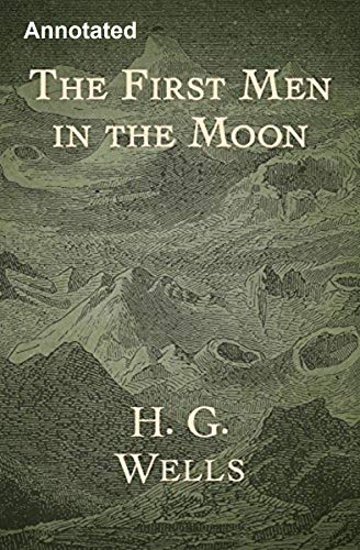 The First Men in the Moon Annotated (English Edition) PDF Books