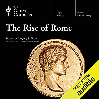 The Rise of Rome                   Written by:                                                                                                                                 The Great Courses,                                                                                        Gregory S. Aldrete                               Narrated by:                                                                                                                                 Gregory S. Aldrete                      Length: 12 hrs and 16 mins     60 ratings     Overall 4.8