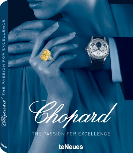 Chopard: The Passion for Excellence 1860-2010 (Fashion)