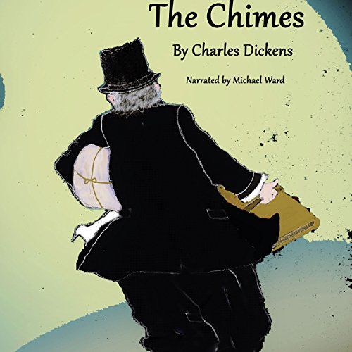 The Chimes: A Goblin Story of Some Bells That Rang an Old Year Out and a New Year In audiobook cover art