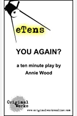You Again? (a ten minute play) (eTens) Kindle Edition