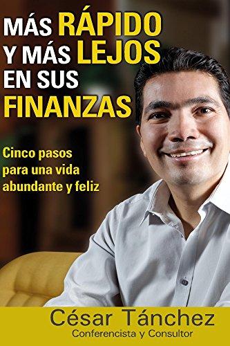 Portada del libro Mas rapido y mas lejos en sus finanzas de Cesar Tanchez