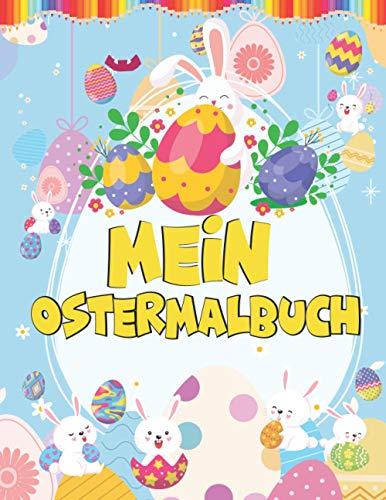 Mein Ostermalbuch: Osterhasen Malbuch für Kinder ab 1 Jahren - Ostereier finden, kritzeln und malen! - Kinderbuch für Mädchen und Jungen ( Frohe Ostern Malbuch )