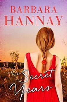 The Secret Years by [Barbara Hannay]