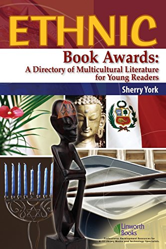 Download Ethnic Book Awards: A Directory Of Multicultural Literature For Young Readers 1586831879