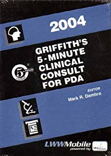Griffith's 5-Minute Clinical Consult 2004 for PDA: Powered by Skyscape, Inc. (The 5-Minute Consult Series)