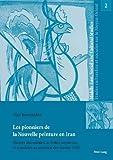 Les pionniers de la Nouvelle peinture en Iran: Œuvres méconnues, activités novatrices et scandales au tournant des années 1940: OEuvres méconnues, ... et sociales sur le Moyen-Orient, Band 2)