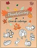 Thanksgiving Livre de coloriage age 2 à 5 ans: Livre de coloriage Thanksgiving pour les enfants | Fun et détente Thanksgiving design à colorier ... enfants d'âge préscolaire 34 designs patterns
