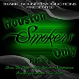 Houston Smokers Only (feat. Delo, Fame Sity, Mookie Jones, Mug & Yung Redd, Scooby, and Surreal) - Single [Explicit]