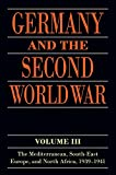 Germany and the Second World War: Volume III: The Mediterranean, South-east Europe, and North Africa, 1939-1941