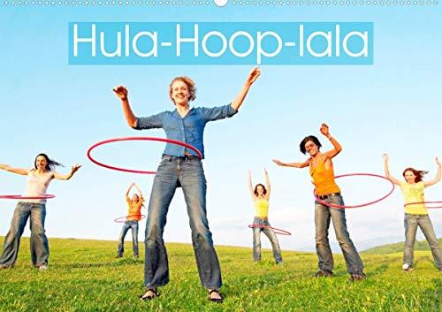 Hula-Hoop-lala: Spaß, Sport und Fitness mit Hula-Hoop-Reifen (Wandkalender 2021 DIN A2 quer)