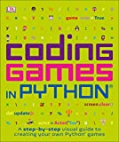 Coding Games in Python (Computer Coding for Kids)