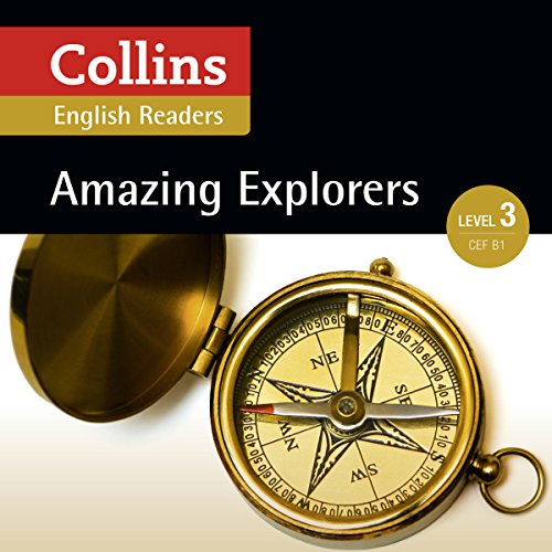 Amazing Explorers     B1 (Collins Amazing People ELT Readers)              By:                                                                                                                                 Anne Collins - adaptor,                                                                                        Fiona MacKenzie - editor                               Narrated by:                                                                                                                                 Collins                      Length: 1 hr and 35 mins     1 rating     Overall 5.0