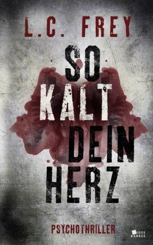 Image of So Kalt Dein Herz: Psychothriller (Leipzig-Thriller)
