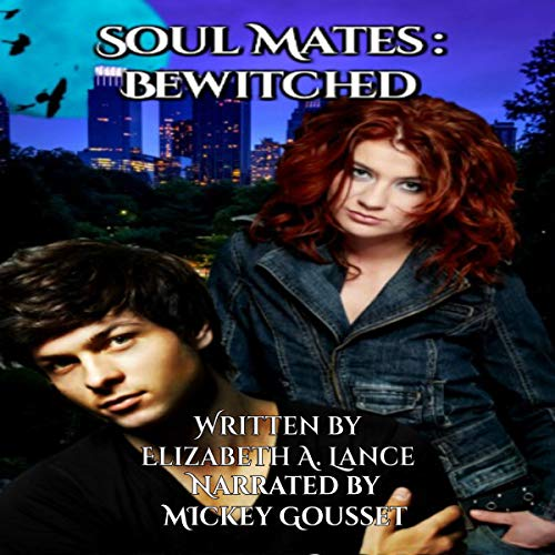 Soul Mates: Bewitched Audiobook By Elizabeth A. Lance cover art