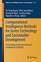 Computational Intelligence Methods for Green Technology and Sustainable Development: Proceedings of the International Conference GTSD2020 (Advances in Intelligent Systems and Computing, 1284)