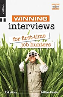 Winning Interviews for First Time Job Hunters: 2nd Edition (The Winning)