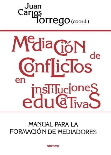 Mediación de conflictos en instituciones educativas: Manual para la formacion de mediadores (Educación Hoy)