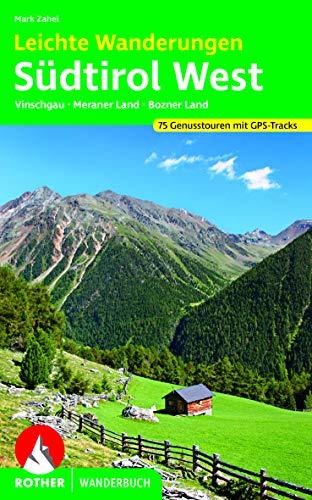Leichte Wanderungen Südtirol West: Genusstouren im Vinschgau, Meraner und Bozner Land. 75 Touren. Mit GPS-Tracks (Rother Wanderbuch)