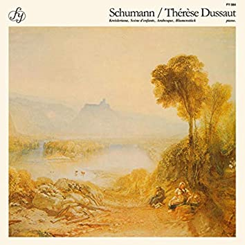 Schumann: Kreisleriana, Op. 16 & Arabeske, Op. 18 & Blumenstück, Op. 19 & Kinderszenen, Op. 15