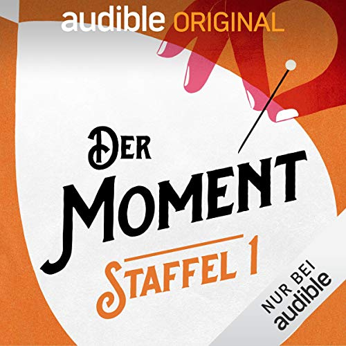 Der Moment: Staffel 1 (Original Podcast)