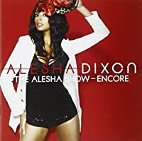 The Alesha Show: The Encore by Alesha Dixon (2009-11-23)